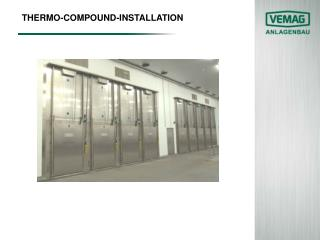 THERMO-COMPOUND-INSTALLATION