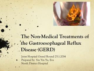 The Non-Medical Treatments of the Gastroesophageal Reflux Disease (GERD)
