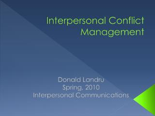 Interpersonal Conflict Management