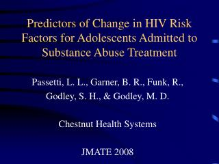 Predictors of Change in HIV Risk Factors for Adolescents Admitted to Substance Abuse Treatment