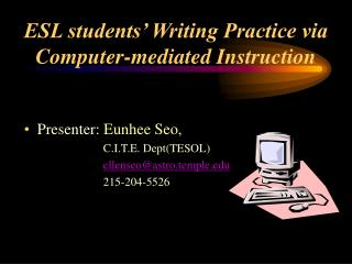 ESL students' Writing Practice via Computer-mediated Instruction