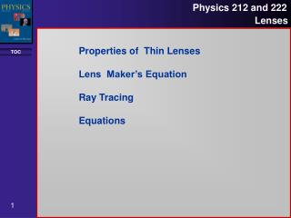 Properties of  Thin Lenses Lens  Maker's Equation Ray Tracing Equations
