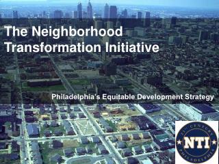 The Neighborhood Transformation Initiative