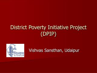 District Poverty Initiative Project (DPIP)