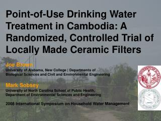 Point-of-Use Drinking Water Treatment in Cambodia: A Randomized, Controlled Trial of Locally Made Ceramic Filters