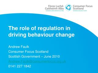 The role of regulation in driving behaviour change
