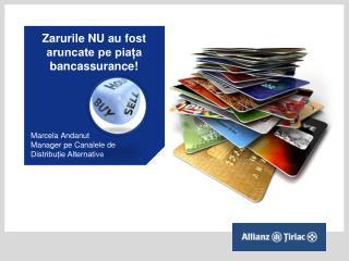 Zarurile NU au fost aruncate pe piața bancassurance!