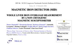 MAGNETIC IRON DETECTOR (MID) WHOLE LIVER IRON OVERLOAD MEASUREMENT BY A NON CRYOGENIC