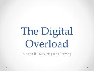 The Digital Overload