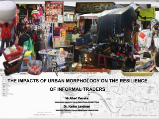 THE IMPACTS OF URBAN MORPHOLOGY ON THE RESILIENCE OF INFORMAL TRADERS