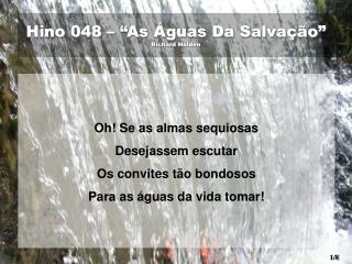 "Hino 048 – ""As Águas Da Salvação""  Richard Holden"