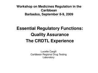 Workshop on Medicines Regulation in the Caribbean Barbados, September 8-9, 2009