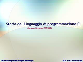 Storia del Linguaggio di programmazione C Cervone Vincenzo TEC/0054