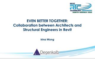 EVEN BETTER TOGETHER: Collaboration between Architects and Structural Engineers in Revit