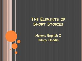 The Elements of  Short Stories