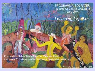 PROGRAMMA  SOCRATES Progetto Comenius Linguistico 2006-2007 Let's sing together