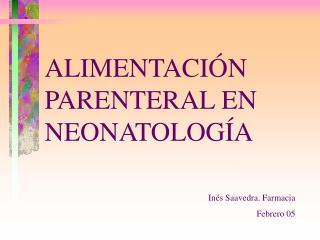 ALIMENTACIÓN PARENTERAL EN NEONATOLOGÍA