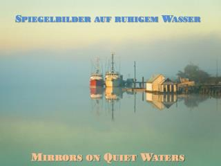 Mirrors  on Quiet Waters
