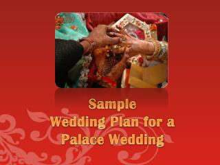 Sample  Wedding Plan for a  Palace Wedding