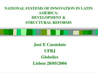 NATIONAL SYSTEMS OF INNOVATION IN LATIN AMERICA:  DEVELOPMENT & STRUCTURAL REFORMS