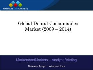 Global Dental Consumables Market (2009 – 2014)