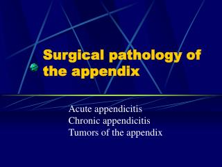 Surgical pathology of the appendix