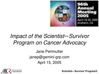 Impact of the Scientist   Survivor Program on Cancer Advocacy