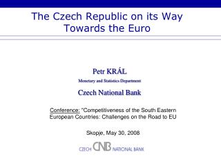 The Czech Republic on its Way Towards the Euro