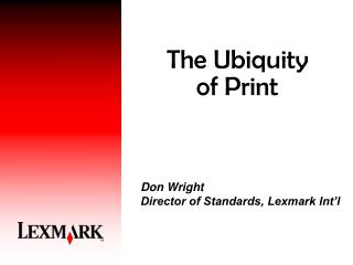 The Ubiquity of Print