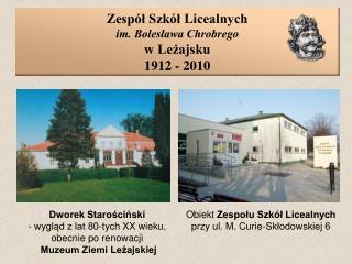 Zespół Szkół Licealnych im. Bolesława Chrobrego w Leżajsku 1912 - 2010