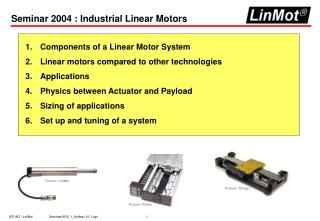 Seminar 2004 : Industrial Linear Motors
