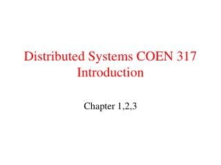 Distributed Systems COEN 317 Introduction