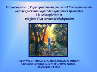 Hubert Wallot, Michael McCubbin, Bernadette Dallaire,