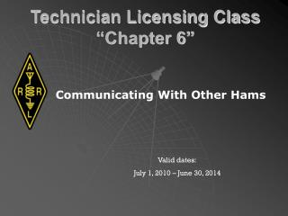 "Technician Licensing Class ""Chapter 6"""