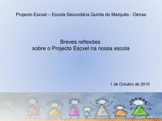 Projecto Escxel – Escola Secundária Quinta do Marquês - Oeiras