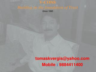 V-CONS Building on the foundation of Trust Since 1995