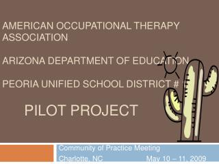 American Occupational Therapy Association Arizona Department of Education Peoria Unified School District # 11 	Pilot Pro