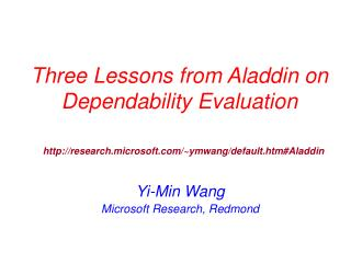 Three Lessons from Aladdin on Dependability Evaluation