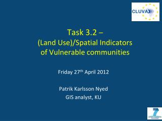 Task 3.2  –  ( Land Use)/Spatial Indicators of Vulnerable communities