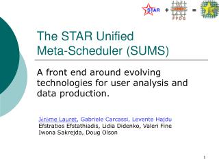 The STAR Unified  Meta-Scheduler (SUMS)