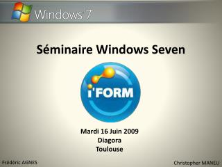 Séminaire Windows  Seven