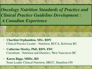 Charitini Orphanidou, MSc, RDN     Clinical Practice Leader - Nutrition, BCCA, Kelowna BC