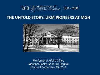 THE UNTOLD STORY: URM PIONEERS AT MGH