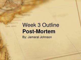 Week 3 Outline Post-Mortem