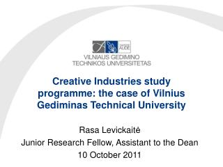 Creative Industries study  programme : the case of Vilnius  Gediminas  Technical University