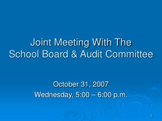 Joint Meeting With The School Board & Audit Committee