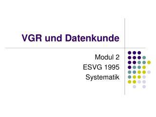 VGR und Datenkunde
