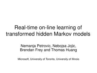 Real-time on-line learning of transformed hidden Markov models