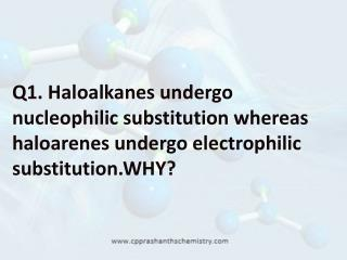 Q2.  Explain why alkyl halides,though polar,are immiscible with water?