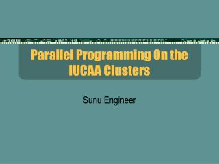 Parallel Programming On the IUCAA Clusters